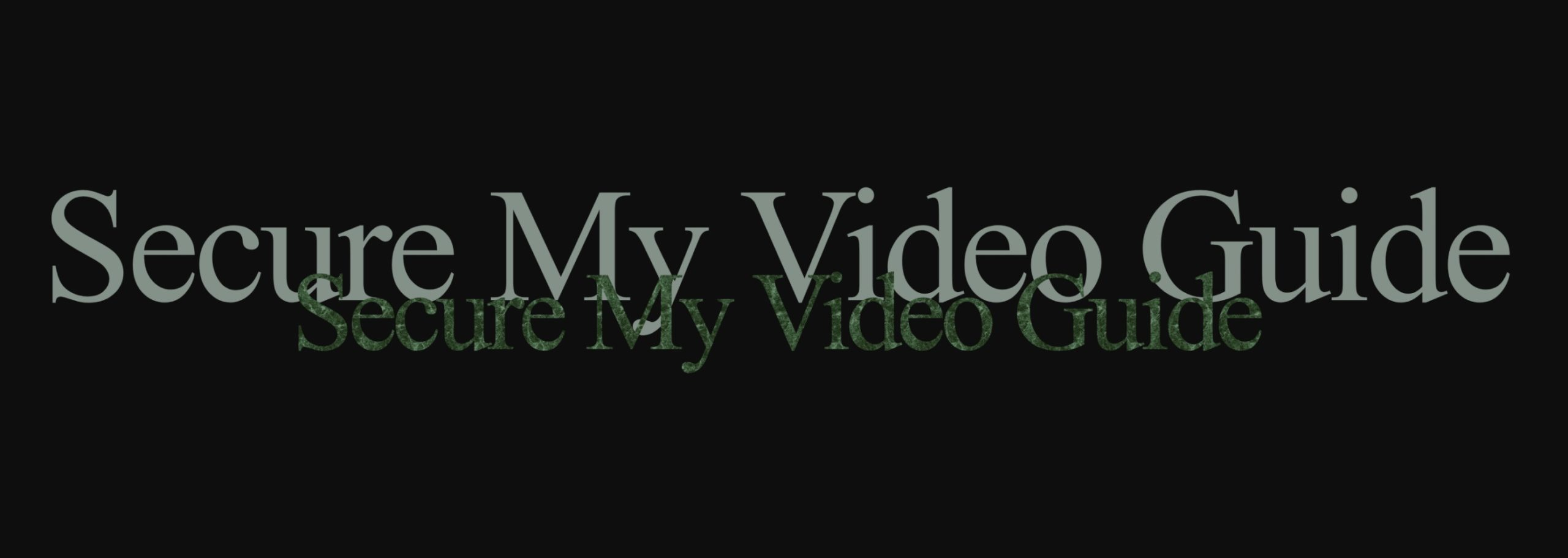 Secure My Video Guide