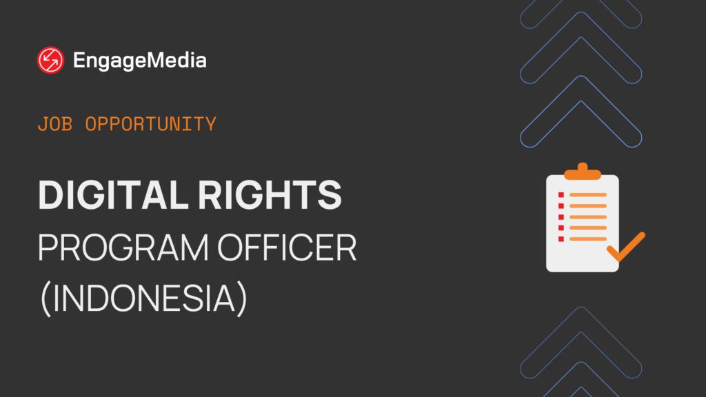 Digital Rights Program Officer (Indonesia)